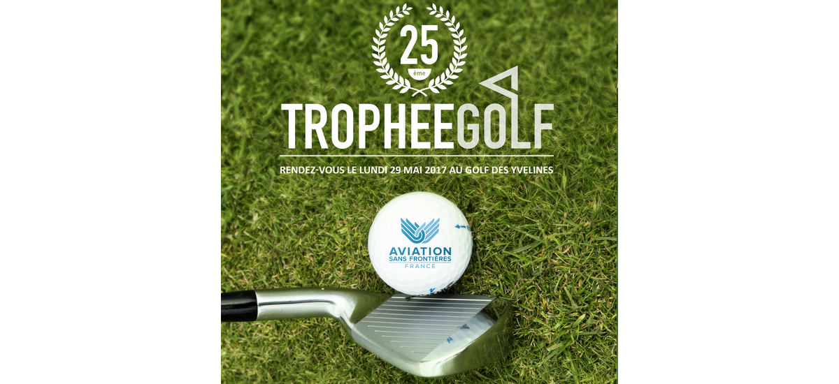 25e Trophée Golf d'Aviation Sans Frontières